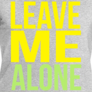 leave me alone T-Shirts - Men's Sweatshirt by Stanley & Stella