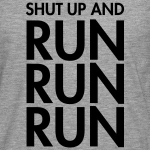 Shut Up And Run Run Run T-Shirts - Men's Premium Longsleeve Shirt