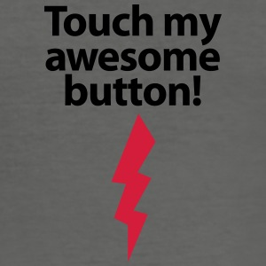Stofftasche Touch my awesome button! - Männer Slim Fit T-Shirt
