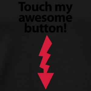 Stofftasche Touch my awesome button! - Männer Premium T-Shirt