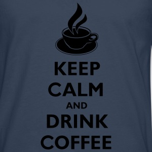 Keep Calm And Drink Coffee Camisetas - Camiseta de manga larga premium hombre