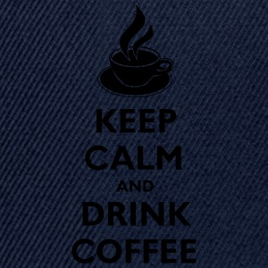 Keep Calm And Drink Coffee Tee shirts - Casquette snapback