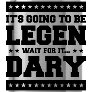 It's Going To Be Legen wait for it Dary T-shirts - Vattenflaska