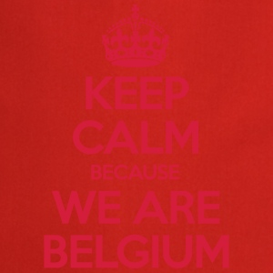 Keep Calm Because We Are Belgium Tee shirts - Tablier de cuisine