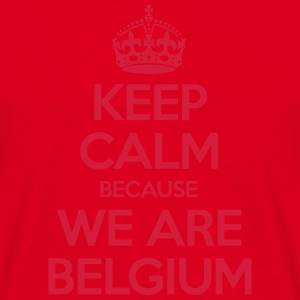 Keep Calm Because We Are Belgium Sweat-shirts - T-shirt Homme