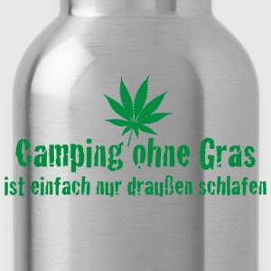 Camping ohne Gras - Kiffen Cannabis Joint - Trinkflasche