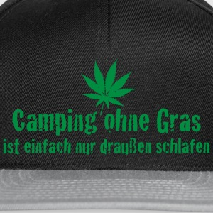 Camping ohne Gras - Kiffen Cannabis Joint - Snapback Cap