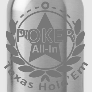 poker allin texas holdem T-Shirts - Water Bottle