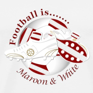 Football is maroon and white Bottles & Mugs - Men's Premium T-Shirt