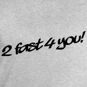 2 Fast 4 You T-Shirts - Men's Sweatshirt by Stanley & Stella