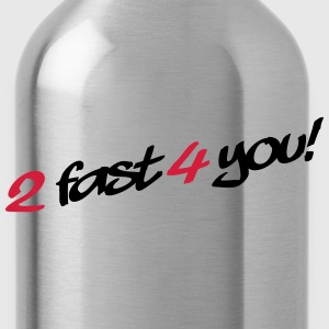 2 Fast 4 You T-Shirts - Water Bottle