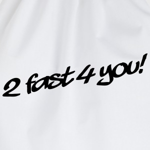 2 Fast 4 You T-shirts - Gymtas