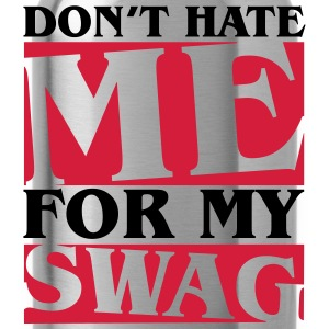 Don't hate me for my swag Pullover & Hoodies - Trinkflasche