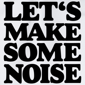 Let's make some noise T-Shirt - Turnbeutel