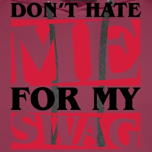 Don't hate me for my swag T-shirts - Premiumluvtröja herr
