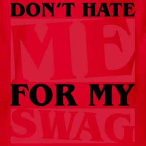 Don't hate me for my swag Tee shirts - Body bébé bio manches courtes