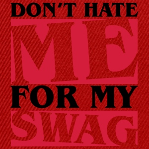 Don't hate me for my swag T-shirts - Snapbackkeps