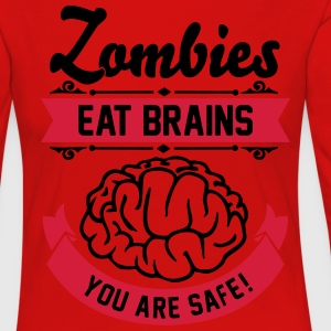 Zombies eat Brains you are safe! Tee shirts - T-shirt manches longues Premium Femme