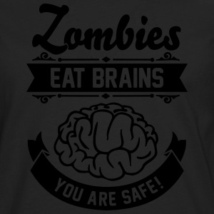 Zombies eat Brains you are safe! T-shirts - Mannen Premium shirt met lange mouwen