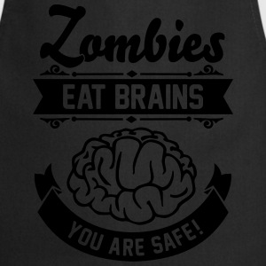 Zombies eat Brains you are safe! T-Shirts - Cooking Apron