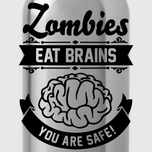 Zombies eat Brains you are safe! T-Shirts - Trinkflasche
