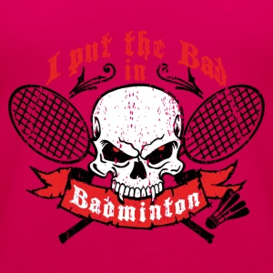 I put the bad in Badminton T-Shirts - Women's Premium Tank Top