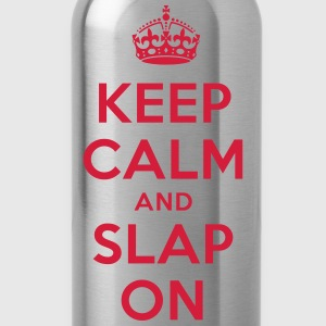 keep calm and slap on T-Shirts - Trinkflasche