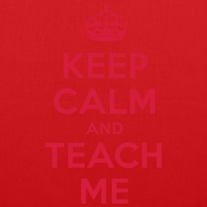 keep calm and teach me T-Shirts - Stoffbeutel