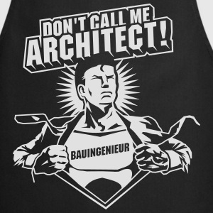 Don't call me architect! T-Shirts - Cooking Apron