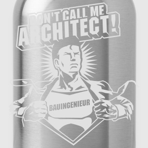 Don't call me architect! T-Shirts - Water Bottle