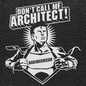 Don't call me architect! T-Shirts - Snapback Cap