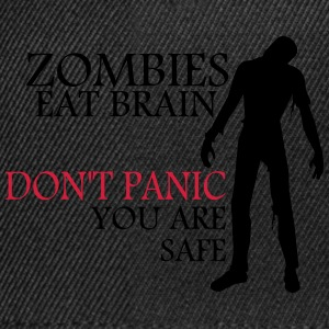 Zombies eat brain - don't panic - you are safe T-Shirts - Snapback Cap