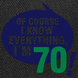 Of course I know everything, I'm 70 Camisetas - Gorra Snapback