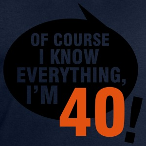 Of course I know everything, I'm 40 T-shirts - Sweatshirt herr från Stanley & Stella