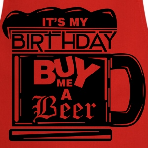 It's my birthday, buy me a beer! T-shirts - Forklæde