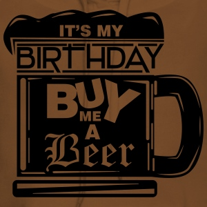 It's my birthday, buy me a beer! T-Shirts - Women's Premium Hoodie