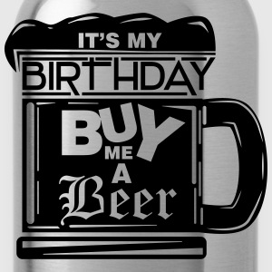 It's my birthday, buy me a beer! T-shirts - Drinkfles