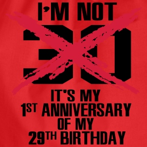 I'm not 30. It's my 1st anniversary of my 29th T-Shirts - Drawstring Bag