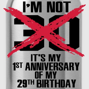 I'm not 30. It's my 1st anniversary of my 29th Magliette - Borraccia