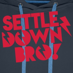 SETTLE DOWN BRO! with lightning bolt T-Shirts - Men's Premium Hoodie