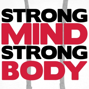 Strong Mind Strong Body Tee shirts - Sweat-shirt à capuche Premium pour hommes