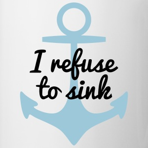 I refurse to sink ik refurse tot zinken T-shirts - Mok