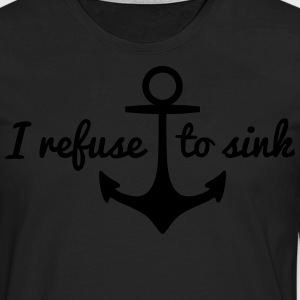 I refurse to sink j'ai refurse à couler Tee shirts - T-shirt manches longues Premium Homme