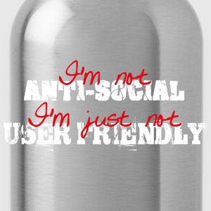 I'm not anti-social, I'm just not user friendly Camisetas - Cantimplora