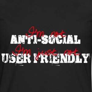 I'm not anti-social, I'm just not user friendly Camisetas - Camiseta de manga larga premium hombre