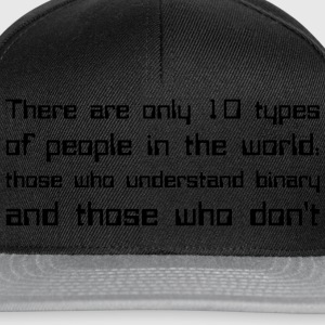 There are only 10 types of people in the world... T-Shirts - Snapback Cap