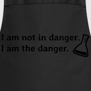 I am not in danger. I am the danger. T-Shirts - Cooking Apron