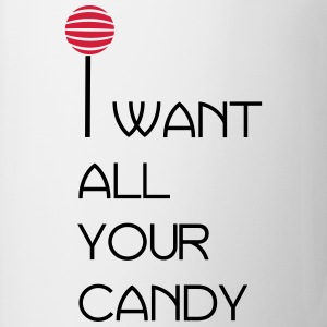 I want all your candy Pullover & Hoodies - Tasse