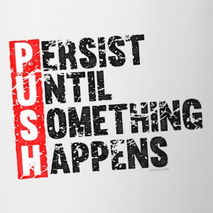Push Retro = Persist Until Something Happens Magliette - Tazza