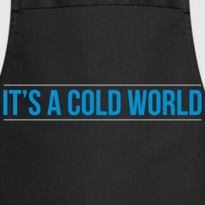 cold world T-Shirts - Cooking Apron